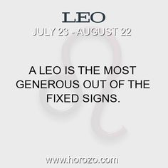 Fact about Leo: A Leo is the most generous out of the fixed signs. #leo, #leofact, #zodiac. More info here: https://www.horozo.com/blog/a-leo-is-the-most-generous-out-of-the-fixed-signs/ Astrology dating site: https://www.horozo.com