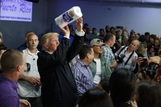 "Trump suggested Puerto Rico had not experienced a ""real catastrophe"" like Hurricane Katrina. He told a family of hurricane victims to ""have a good time."" He tossed paper towels to another group of victims, in a church, as if he was shooting basketball free throws. He told a third group of victims that they don't need flashlights any longer, though 90 per cent of the island was still without power. He refused to speak to the mayor of San Juan."