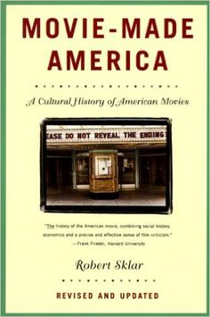 Movie-Made America: A Cultural History of American Movies: Robert Sklar: 9780679755494: Amazon.com: Books
