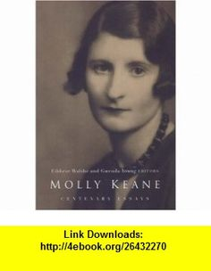 Molly Keane Essays in Contemporary Criticism (9781851829569) Molly Keane, Eibhear Walshe, Gwenda Young , ISBN-10: 1851829563  , ISBN-13: 978-1851829569 ,  , tutorials , pdf , ebook , torrent , downloads , rapidshare , filesonic , hotfile , megaupload , fileserve