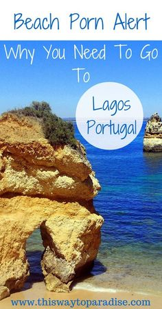 Beach Porn Alert: 7 Reasons Why You Need To Put Lagos, Portugal On Your Bucket List Now: