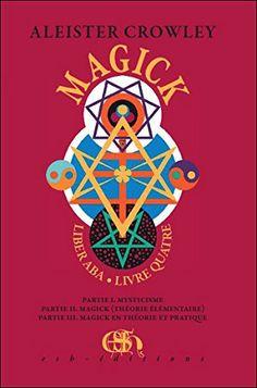 Magick (en 2 volumes) de Aleister Crowley http://www.amazon.fr/dp/2805300068/ref=cm_sw_r_pi_dp_GsB2vb0D0BW2Y