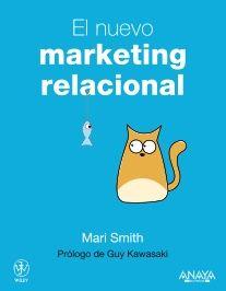 Título: El nuevo marketing relacional  Autor: Mari Smith  Editorial: Anaya Multimedia