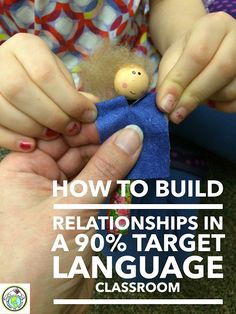 How to Build Relationships in a 90% Target Language Classroom Tips on how to build and maintain relationships with your students without using English. Mundo de Pepita, Resources for Teaching Spanish to Children
