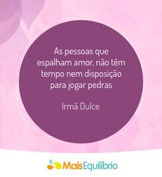 Espalhe o amor e seja feliz! http://maisequilibrio.com.br/bem-estar/