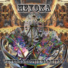 Heyoka - Intergalactic Carnival