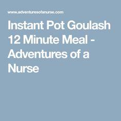 Instant Pot Goulash 12 Minute Meal - Adventures of a Nurse