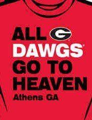 All Georgia Dawgs go to Heaven
