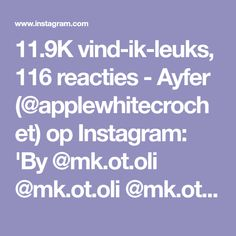 11.9K vind-ik-leuks, 116 reacties - Ayfer (@applewhitecrochet) op Instagram: 'By @mk.ot.oli @mk.ot.oli @mk.ot.oli 💜#haken #handmadebasket #penyesepet #penyeip #penyeipsepet…' Creative, Instagram, Crochet, Stitches, Om, Anna, Patterns, Paper, Block Prints