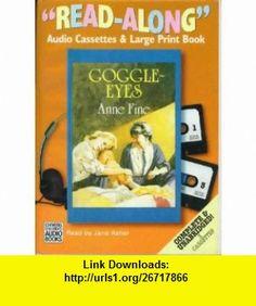 Goggle-Eyes (Read Along) (9780754062110) Anne Fine, Jane Asher , ISBN-10: 0754062112  , ISBN-13: 978-0754062110 ,  , tutorials , pdf , ebook , torrent , downloads , rapidshare , filesonic , hotfile , megaupload , fileserve