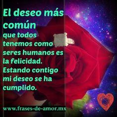 El deseo más común que todos tenemos como seres humanos es la felicidad. fraces de amor - frases de amor imagenes http://frases-de-amor.mx/el-deseo-mas-comun/ #frasesdeamor #frases #amor #pareja #love