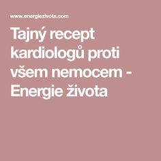 Tajný recept kardiologů proti všem nemocem - Energie života Nordic Interior, Detox, Anatomy