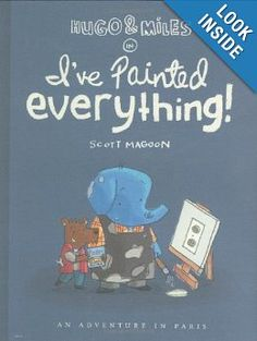 Hugo and Miles In I've Painted Everything: Scott Magoon: 9780618646388: Amazon.com: Books