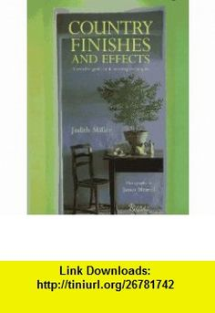 Country Finishes  Effect (9780847820177) Judith Miller , ISBN-10: 0847820173  , ISBN-13: 978-0847820177 ,  , tutorials , pdf , ebook , torrent , downloads , rapidshare , filesonic , hotfile , megaupload , fileserve