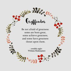 Gruffindor - Hogwart's House + Shakespear's  Quote