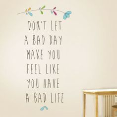 Dont Let A Bad Day