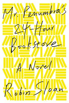 Mr Penumbra's 24-Hour Bookstore recommended by author Sarah Addison Allen.  Interesting so far!