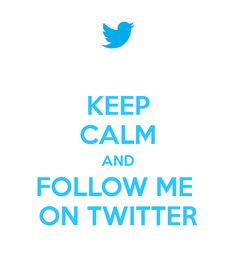 keep-calm-and-follow-me-on-twitter-71.png (800×900)