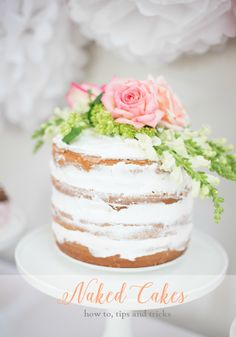 How to Make a Naked Cake- perfect for spring parties and showers! (also perfect for those who don't care for frosting)