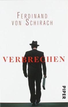 Verbrechen: Stories von Ferdinand von Schirach