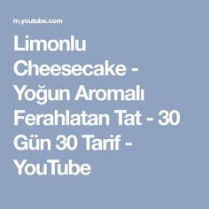 Limonlu Cheesecake - Yoğun Aromalı Ferahlatan Tat - 30 Gün 30 Tarif - YouTube