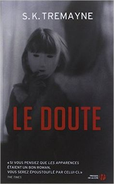 Amazon.fr - Le Doute - S.K. TREMAYNE, Isabelle Maillet - Livres Bons Romans, Lus, Amazon Fr, Isabelle, Books To Read, Cinema, Mindfulness, Reading, Thrillers