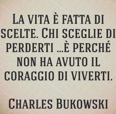 Italian Phrases, Italian Quotes, Learning Italian, Charles Bukowski, Wallpaper Quotes, Love Life, Book Quotes, Sentences, Reading