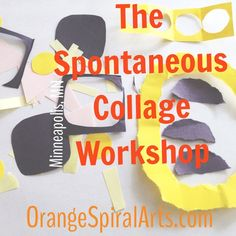 Local Twin Cities Artists:  REGISTRATION IS OPEN! Class is on Sunday, August 30th, 2015, 2pm-4pm.  Reserve your spot! http://www.orangespiralarts.com/my-blog/spontaneous-collage-workshop-minneapolis-minnesota.html