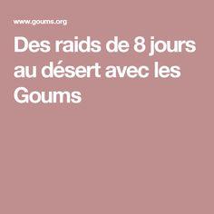 Des raids de 8 jours au désert avec les Goums