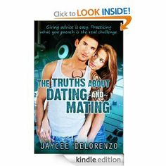 The Truths about Dating and Mating: Jaycee DeLorenzo: Amazon.com: Kindle Store $2.99 #NA #Kindle