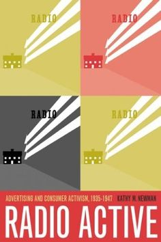 Radio Active: Advertising and Consumer Activism, 1935-1947 by Kathy M. Newman. $29.95. Author: Kathy M. Newman. Publisher: University of California Press; 1 edition (May 17, 2004). Publication Date: May 17, 2004