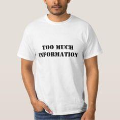 too_much_information_t_shirt-re20e2f28d7024f50ba135de87501e379_jyr6t_324.jpg (324×324)