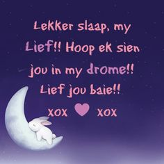 ♡♥♡ .........Afrikaans.....LIEFDE........♡♥♡ Good Night Wishes, Good Night Quotes, Love Quotes, Baby Boy Knitting Patterns, Afrikaanse Quotes, Live Life Happy, Goeie Nag, Leo Love, Godly Man