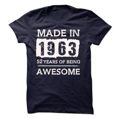 MADE IN 1963 - 52 YEARS OF BEING AWESOME!!! - #sweatshirt jacket #crochet sweater. PRICE CUT  => https://www.sunfrog.com/LifeStyle/MADE-IN-1963--52-YEARS-OF-BEING-AWESOME-18707975-Guys.html?id=60505