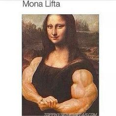 Uncovering Mona Lisa's arms helps to explain her mysterious smile! Mona Lisa the Bodybuilder Workout Memes, Gym Memes, Funny Memes, Gym Humor, Exercise Humor, Physical Exercise, Funny Captions, Workouts, Le Sourire De Mona Lisa