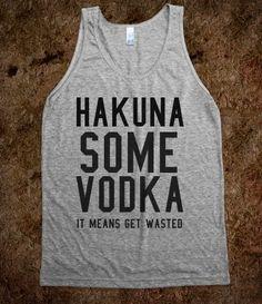 Hakuna some vodka!