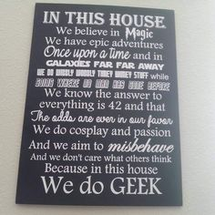 In this house we believe...