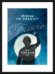 The best way to predict the future is to create it! #Inspiration #AskWhy #Quote