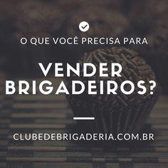 o que você precisa para vender brigadeiros http://clubedebrigaderia.com.br/comecar-a-vender-brigadeiros/