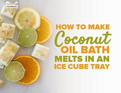How to Make Coconut Oil Bath Melts in an Ice Cube Tray