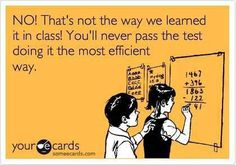 No, not that way! Sounds like Common Core.