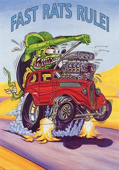 Rat Fink Ed Big Daddy Roth - Fast Rats Rule When I was in the 7th grade back in 1966##$%%&$&, (ignore that number) Everyone had Rat Fink stickers on notebooks, in lockers, everywhere. Always liked thes silly things.
