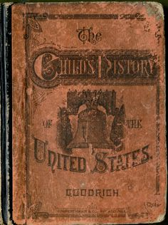 A Child's History of the United States, Charles Goodrich, 1878.