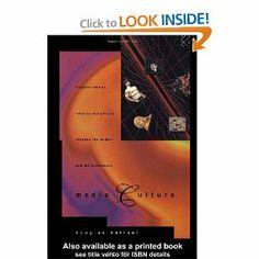 Media Culture: Cultural Studies, Identity and Politics between the Modern and the Post-modern: Douglas Kellner: 9780415105705: Amazon.com: B...