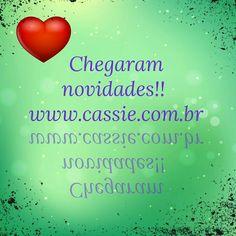 Confira as novidades!!!  www.cassie.com.br Cadastre seu email e ganhe 10% de desconto!!