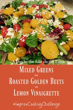A Day in the Life on the Farm: Mixed Greens with Roasted Golden Beets and Lemon Vinaigrette Bacon Spinach Salad, Roasted Beets, Love Beets, Greek Meatballs, Bitter Greens, Recipe Generator, Cooking Challenge