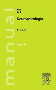 Neuropsicología / Roger Gil ; traducción y revisión científica Eva Mª Arroyo-Anlló