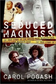 Seduced by Madness: The True Story of the Susan Polk Murder Case Date, Therapist Office, True Crime Books, Strange History, True Stories, Books To Read, Teen, Madness, Kindle