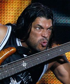 Robert Trujillo..he is no Jason Newsted..BUT I really dig this dude.