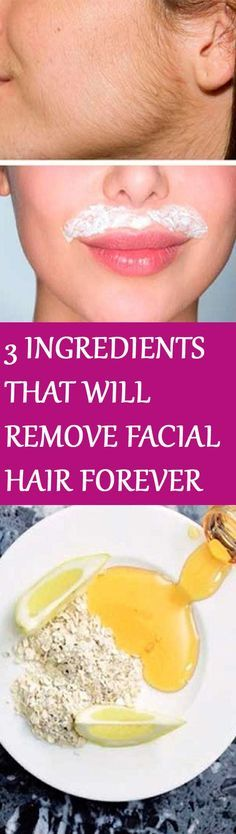 IN JUST 15 MINUTES THESE 3 INGREDIENTS WILL REMOVE FACIAL HAIR FOREVER For instructions click the image :D: